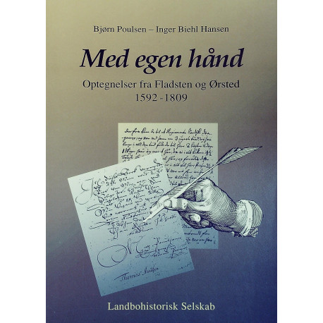 Med egen hånd: optegnelser fra Fladsten og Ørsted 1592-1809