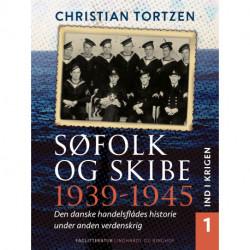 Søfolk og skibe 1939-1945. Den danske handelsflådes historie under anden verdenskrig. Bind 1. Ind i krigen