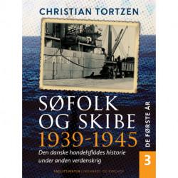 Søfolk og skibe 1939-1945. Den danske handelsflådes historie under anden verdenskrig. Bind 3. De første år
