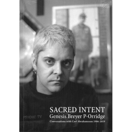 Sacred intent : conversations and travels with Carl Abrahamsson : 1986-2019