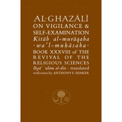 Al-Ghazali on Vigilance and Self-examination: Book XXXVIII of the Revival of the Religious Sciences