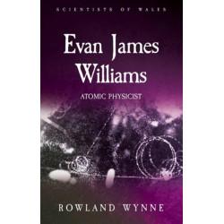 Evan James Williams: Atomic Physicist