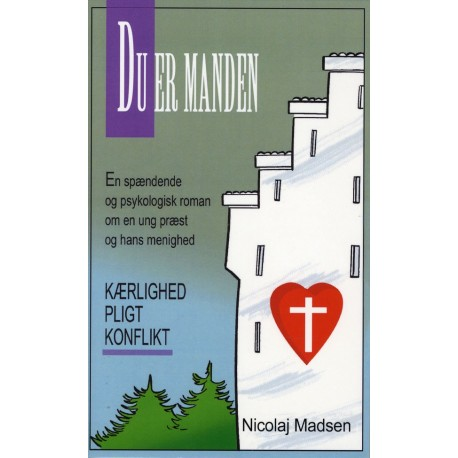 Du er manden: en spændende og psykologisk roman om en ung præst og hans menighed - kærlighed, pligt, konflikt