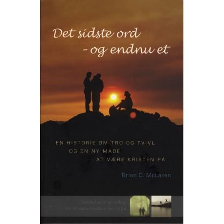 Det sidste ord - og endnu et: en historie om tro og tvivl og en ny måde at være kristen på