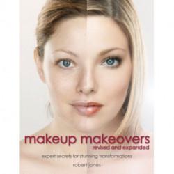 Makeup Makeovers Beauty Bible: Expert Secrets for Stunning Transformations