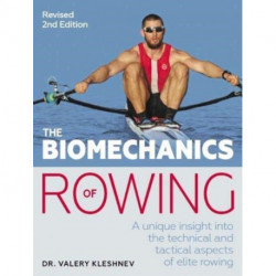 The Biomechanics of Rowing: A unique insight into the technical and tactical aspects of elite rowing