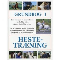 Grundbog i hestetræning: træning af heste i alle aldre og med alle typer evner