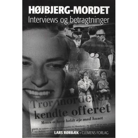 Højbjerg-mordet: interviews og betragtninger