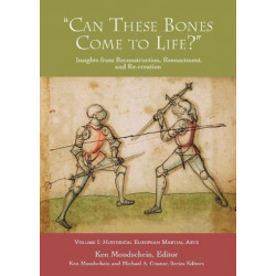 'Can These Bones Come to Life?', Vol 1: Historical European Martial Arts