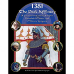 1381: The Peel Affinity - An English Knight's Household in the Fourteenth Century