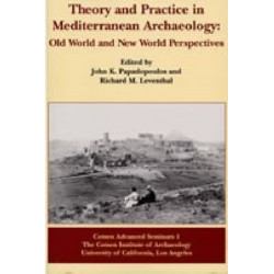 Theory and Practice in Mediterranean Archaeology: Old World and New World Perspectives