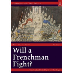 Will a Frenchman Fight?: Chivalric Combat and Practical Warfare in the Hundred Years War