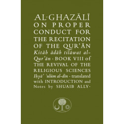 Al-Ghazali on Proper Conduct for the Recitation of the Qur'an: Book VIII of the Revival of the Religious Sciences