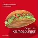 Fanget i en kæmpeburger: julekalenderhistorier om nissebørnene Futte-Trine og Futte-Kalle på eventyr