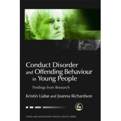 Conduct Disorder and Offending Behaviour in Young People: Findings from Research