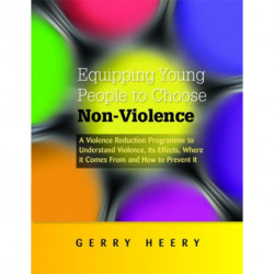 Equipping Young People to Choose Non-Violence: A Violence Reduction Programme to Understand Violence, its Effects, Where it Comes from and How to Prevent it
