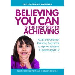 Believing You Can is the First Step to Achieving: A CBT and Attribution Retraining Programme to Improve Self-Belief in Students Aged 8-12