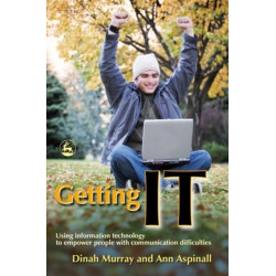 Getting IT: Using Information Technology to Empower People with Communication Difficulties