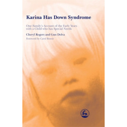 Karina Has Down Syndrome: One Family's Account of the Early Years with a Child Who Has Special Needs