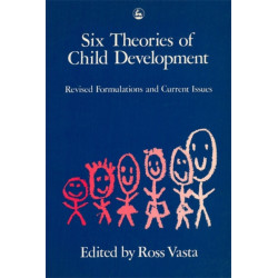 Six Theories of Child Development: Revised Formulations and Current Issues