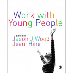 Work with Young People: Theory and Policy for Practice