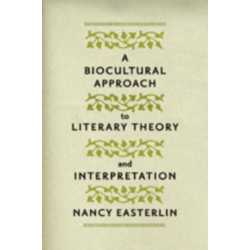 A Biocultural Approach to Literary Theory and Interpretation