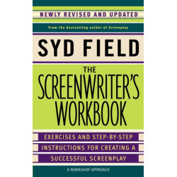 The Screenwriter's Workbook: Excercises and Step-By-Step Instructions for Creating a Successful Screenplay