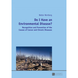 Do I Have an Environmental Disease?: Recognition and Prevention of the Causes of Cancer and Chronic Diseases-