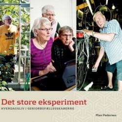 Det store eksperiment: Hverdagsliv i seniorbofællesskaberne