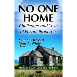 No One Home: Challenges & Costs of Vacant Properties