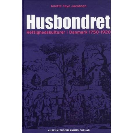 Husbondret: Rettighedskulturer i Danmark, 1750-1920