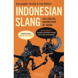 Indonesian Slang: Colloquial Indonesian at Work