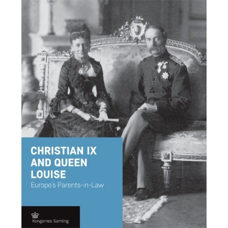 Christian IX and Queen Louise: Europe's parents-in-law