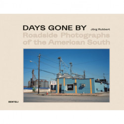 Days Gone By: Roadside Photographs of the American South