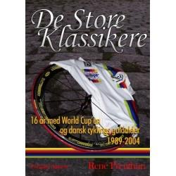 De Store Klassikere: 16 år med world-cup'en og dansk cyklings guldalder 1989-2004