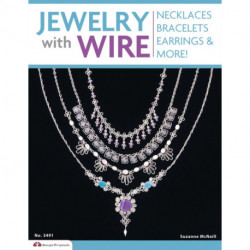Jewelry with Wire: Necklaces, Bracelets, Earrings, and More!