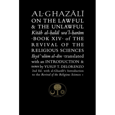 Al-Ghazali on the Lawful and the Unlawful: Book XIV of the Revival of the Religious Sciences
