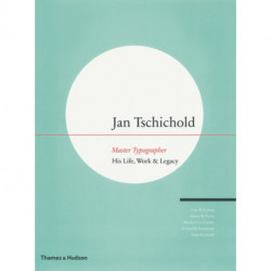 Jan Tschichold - Master Typographer: His Life, Work & Legacy