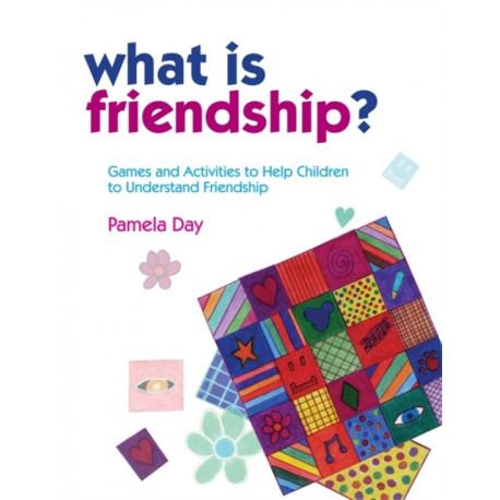 What is Friendship?: Games and Activities to Help Children to Understand Friendship