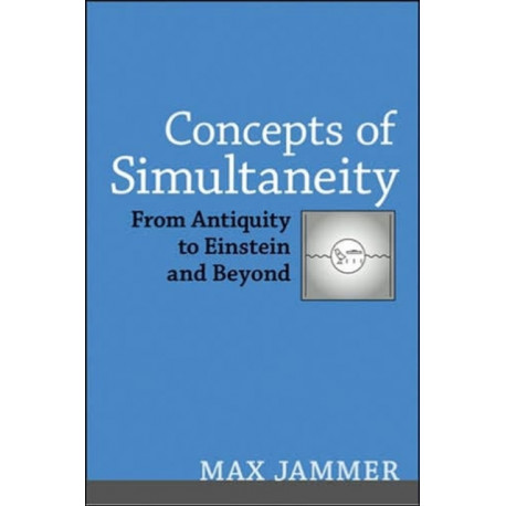 Concepts of Simultaneity: From Antiquity to Einstein and Beyond