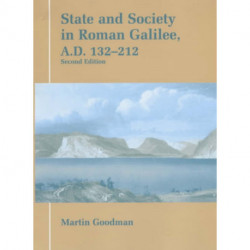 State and Society in Roman Galilee, A.D.132-212