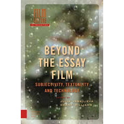 Beyond the Essay Film: Subjectivity, Textuality and Technology