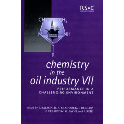 Chemistry in the Oil Industry VII: Performance in a Challenging Environment