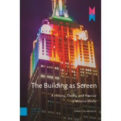 The Building as Screen: A History, Theory, and Practice of Massive Media