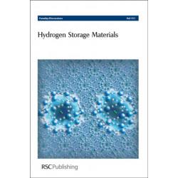 Hydrogen Storage Materials: Faraday Discussions No 151