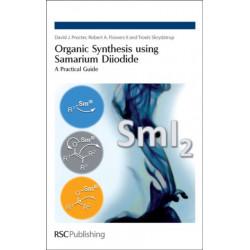 Organic Synthesis using Samarium Diiodide: A Practical Guide