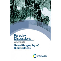 Nanolithography of Biointerfaces: Faraday Discussion 219