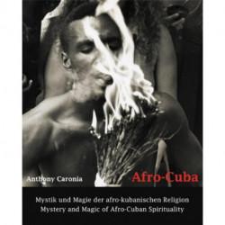 Afro Cuba: Mystery and Magic of Afro-Cuban Spirituality