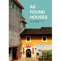 As Found Houses: Experiments from self-builders in rural China