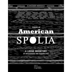 Toward an American Spolia: A Loose Inventory of Antecedents and Possibilities